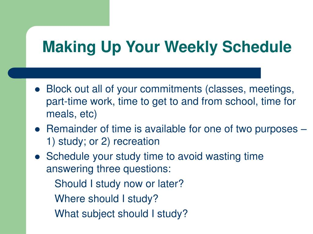 Making Up Your Weekly Schedule
