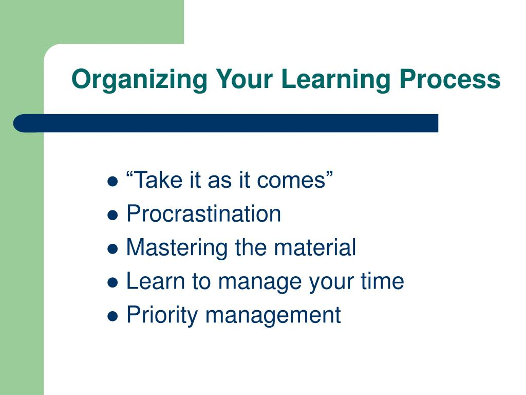 Organizing Your Learning Process