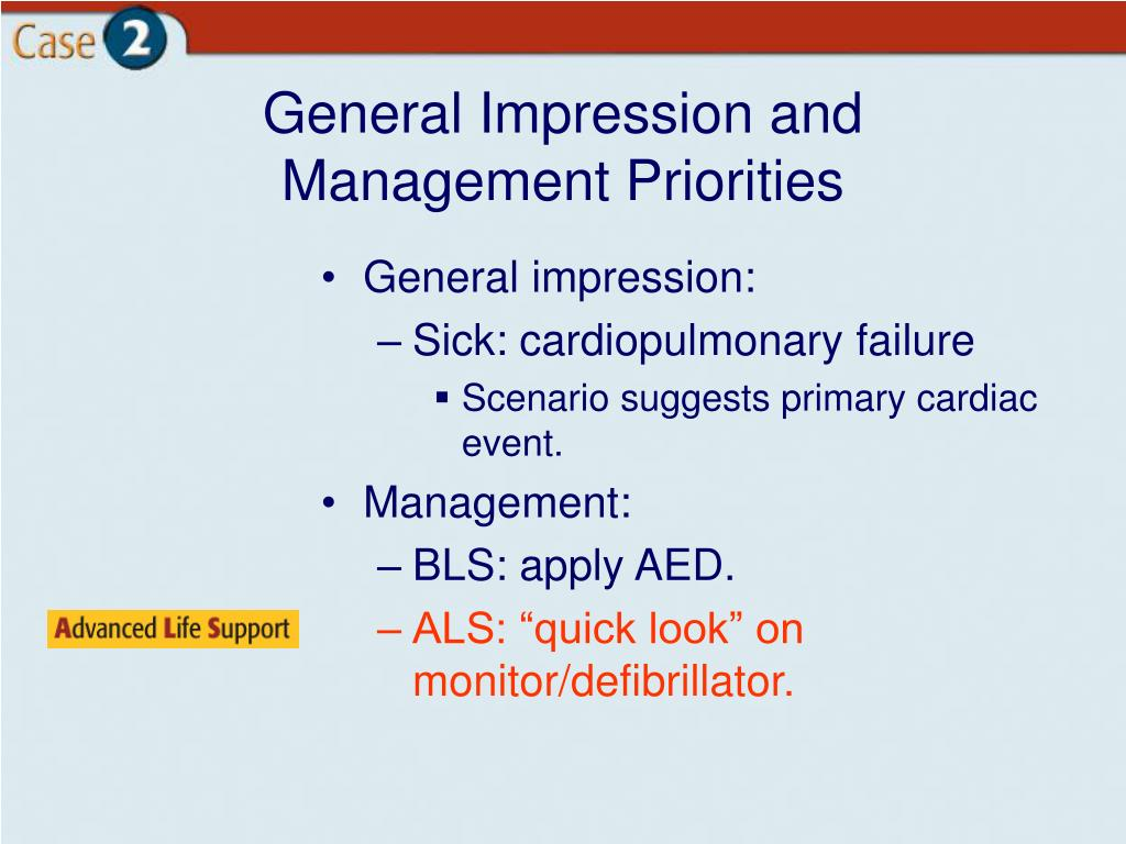 General Impression and Management Priorities