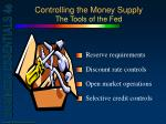 controlling the money supply the tools of the fed