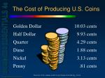 the cost of producing u s coins