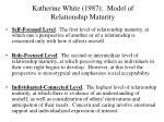 katherine white 1987 model of relationship maturity