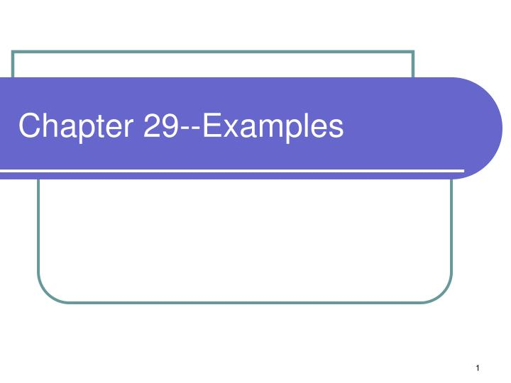 Chapter 29 examples