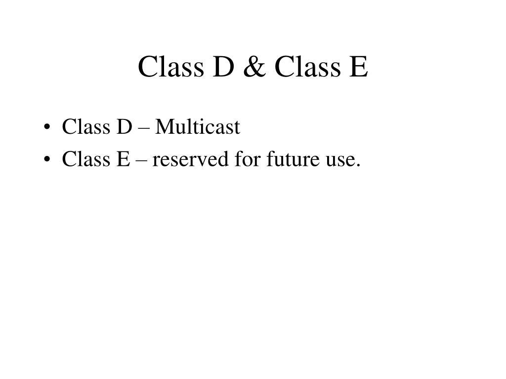 Class D & Class E