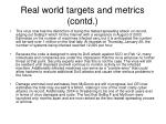 real world targets and metrics contd