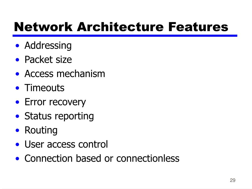 Network Architecture Features