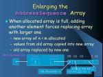 enlarging the addresssequence array