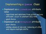 implementing a queue class