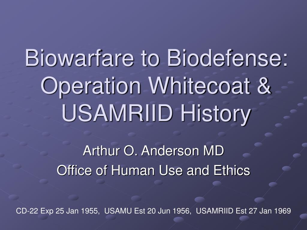 biowarfare to biodefense operation whitecoat usamriid history l.