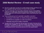 2008 market review e mail case study