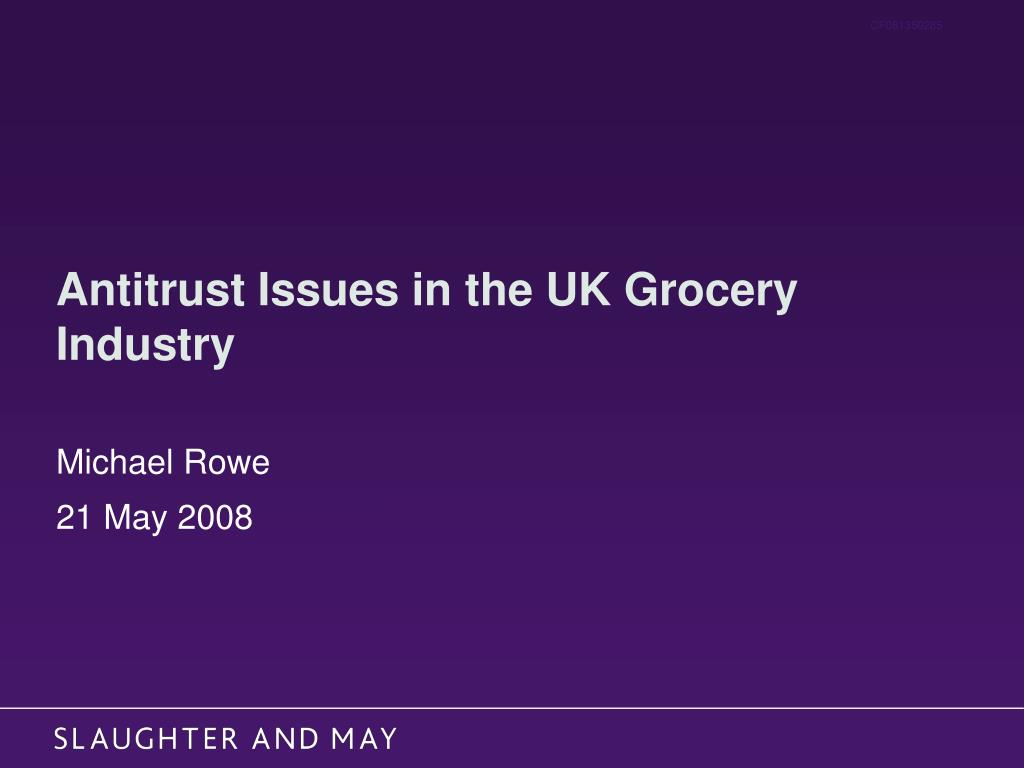 antitrust issues in the uk grocery industry l.