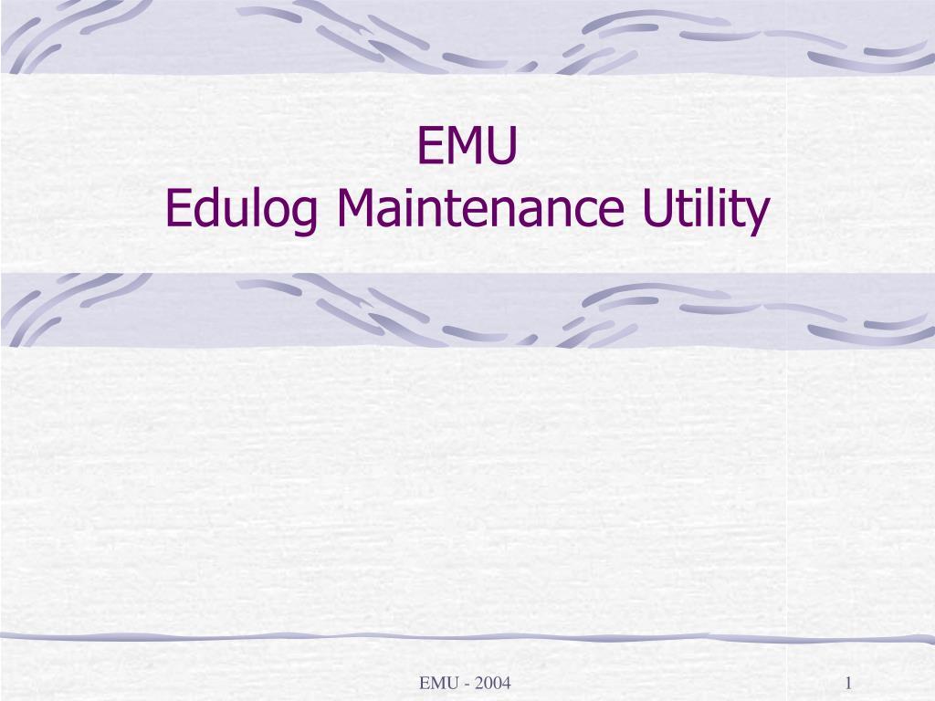 emu edulog maintenance utility l.
