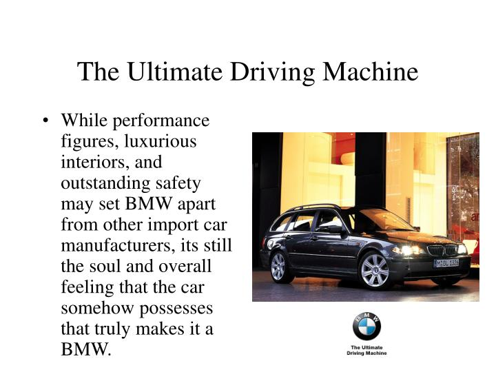 The Ultimate Driving Machine