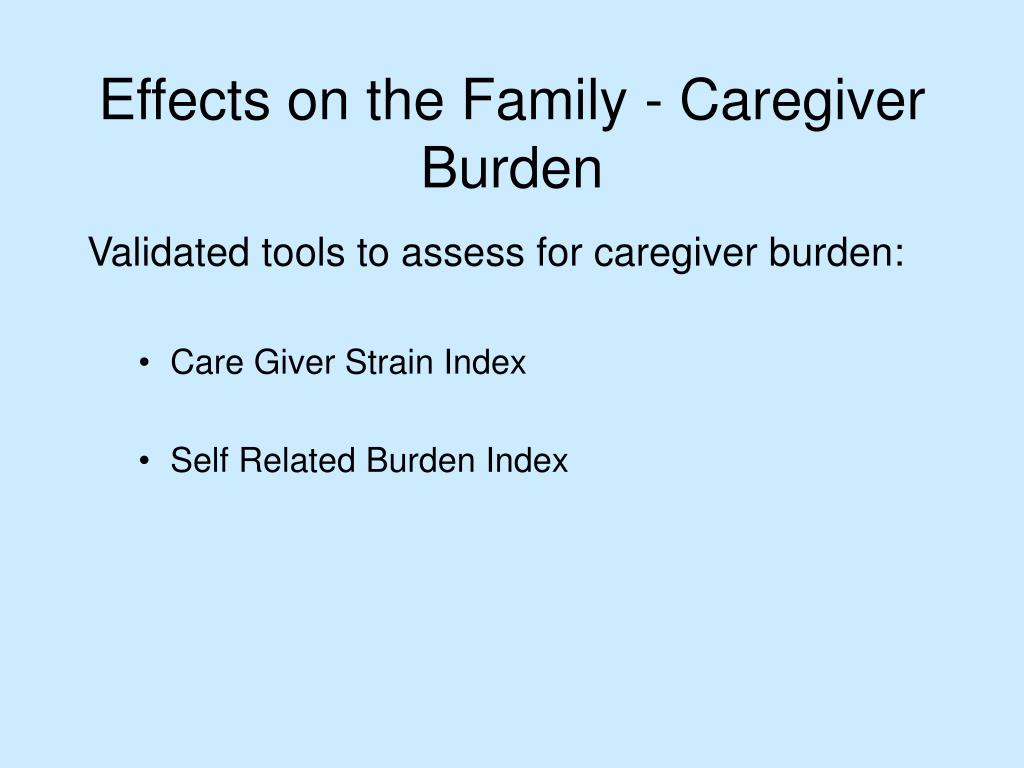 Validated tools to assess for caregiver burden: