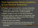 from appropriate dietary guidelines care receiver preferences