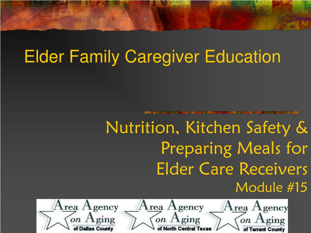 nutrition kitchen safety preparing meals for elder care receivers module 15 l.