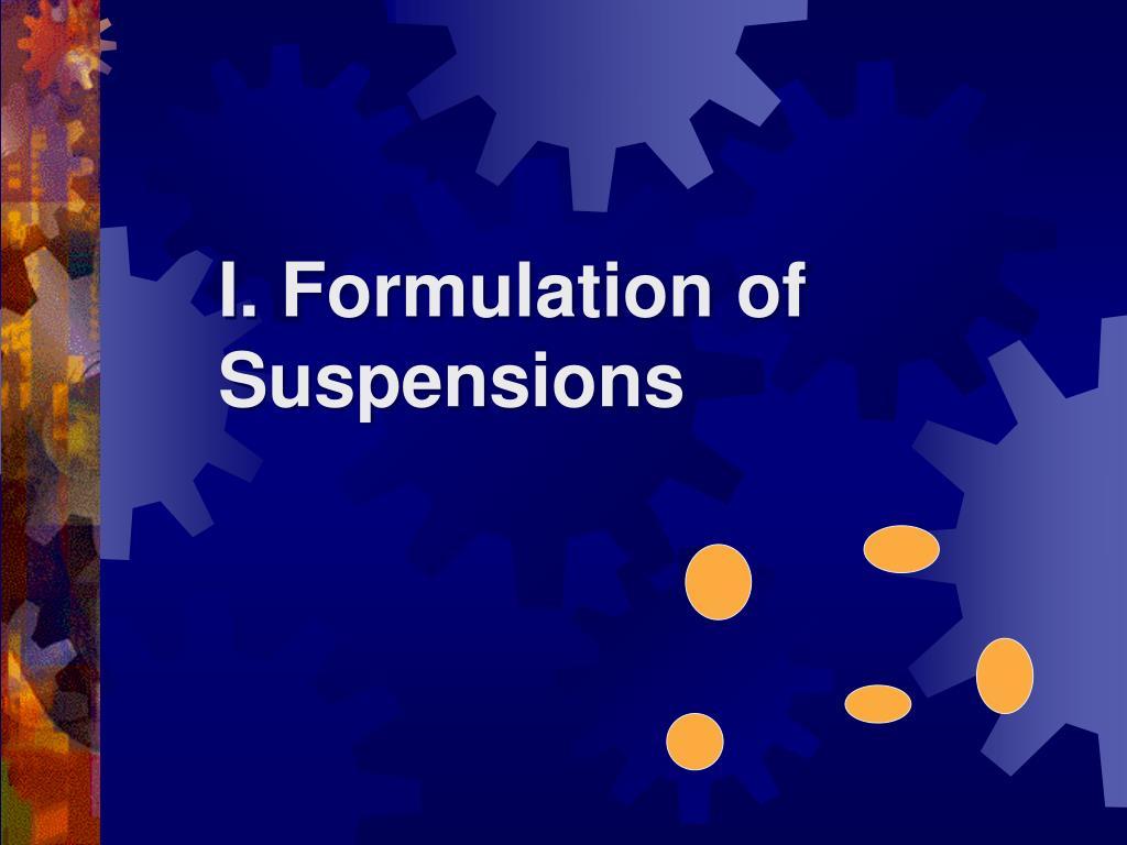 I. Formulation of Suspensions