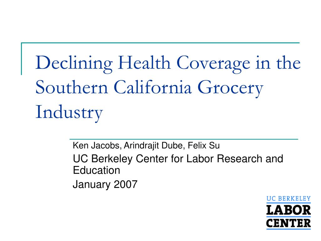declining health coverage in the southern california grocery industry l.