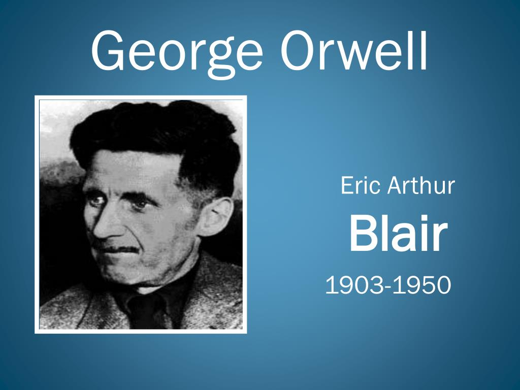 a biography of george orwell or eric arthur blair George orwell was born as eric arthur blair on 25 june 1903, in motihari, india, to richard walmesley blair and ida mabel blair his father was a british civil servant orwell had two sisters: marjorie and avril.