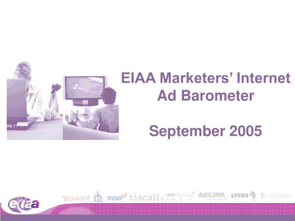 eiaa marketers internet ad barometer september 2005 l.