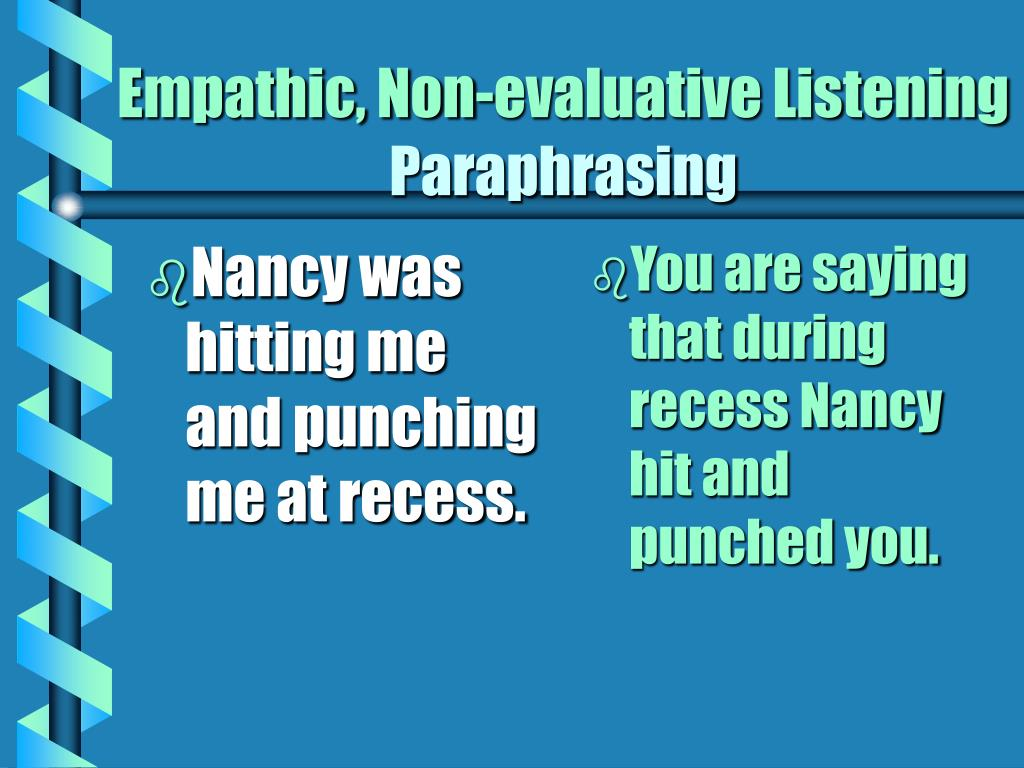 Nancy was hitting me and punching me at recess.
