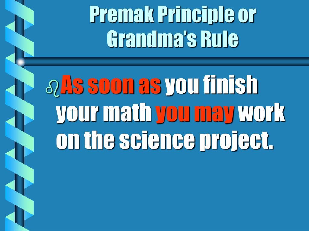 Premak Principle or Grandma's Rule