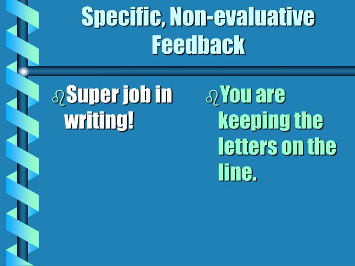 Specific non evaluative feedback