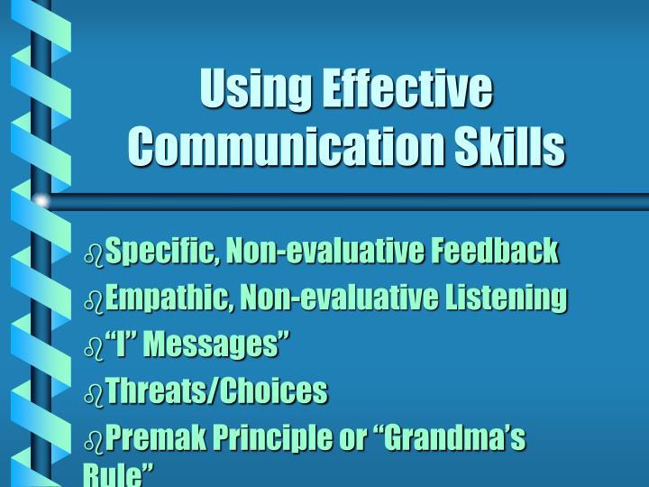 Using effective communication skills2