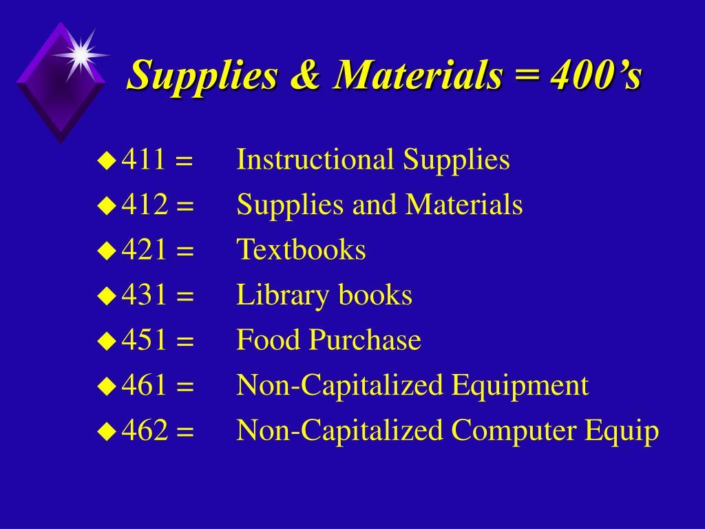 Supplies & Materials = 400's