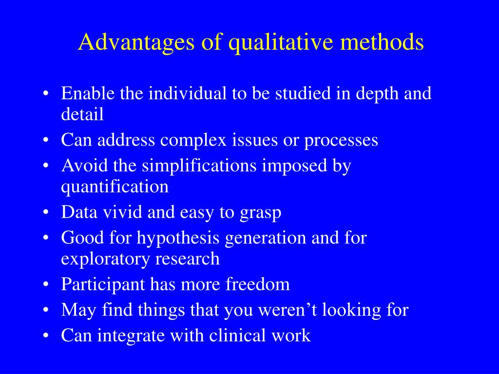 Advantages of qualitative methods