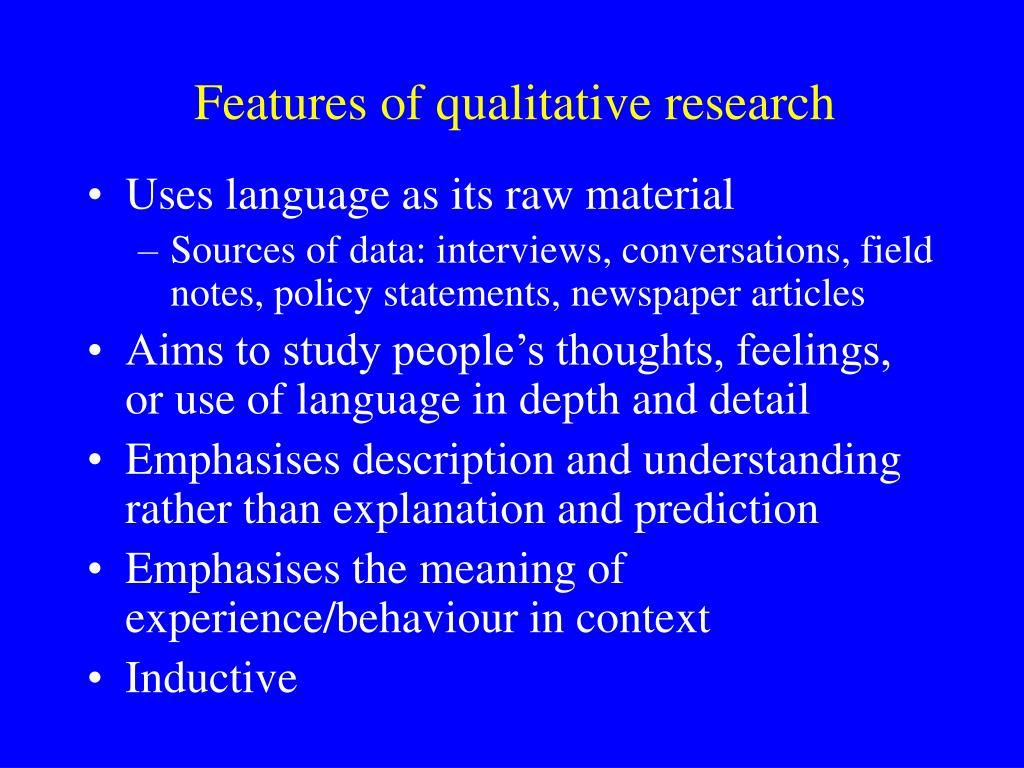 Features of qualitative research