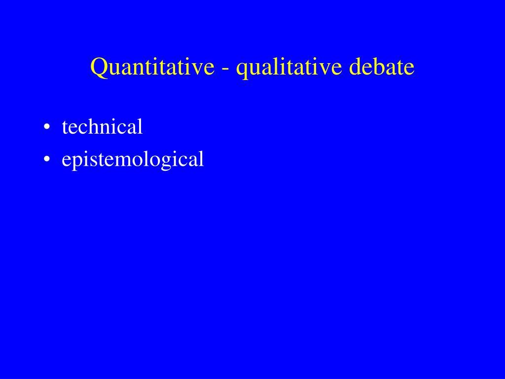 Quantitative - qualitative debate