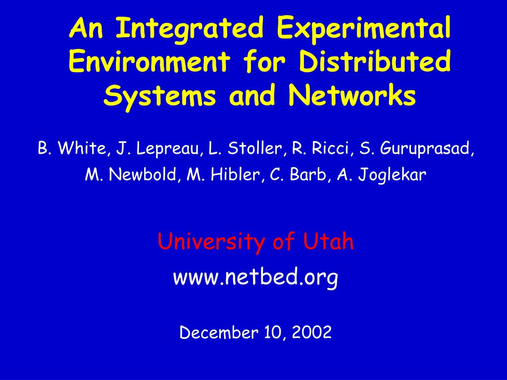 an integrated experimental environment for distributed systems and networks l.