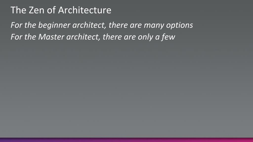 The Zen of Architecture