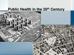 public health in the 20 th century19