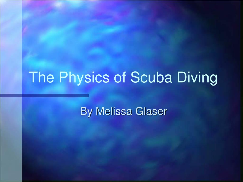 the physics of scuba diving l.
