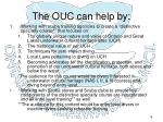 the ouc can help by