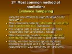 2 nd most common method of spoliation evidence tampering