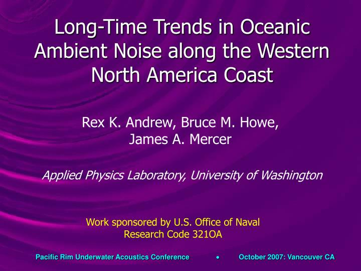long time trends in oceanic ambient noise along the western north america coast n.