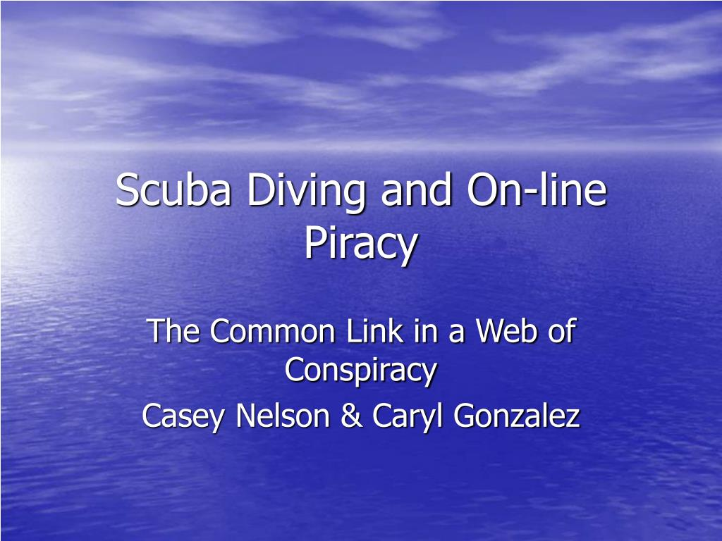 scuba diving and on line piracy l.