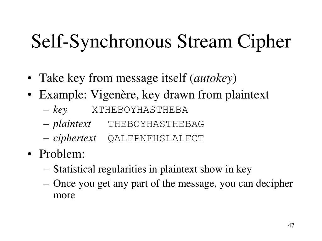 Self-Synchronous Stream Cipher