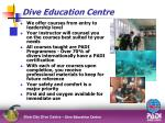 dive education centre