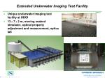 extended underwater imaging test facility