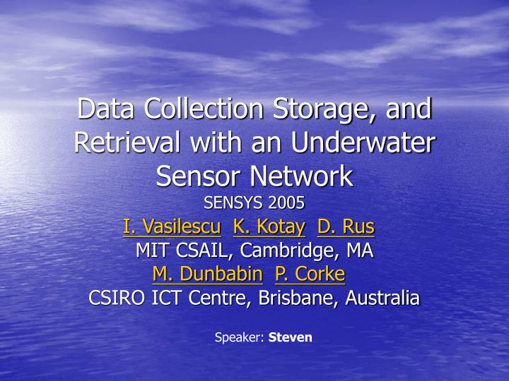data collection storage and retrieval with an underwater sensor network sensys 2005 n.