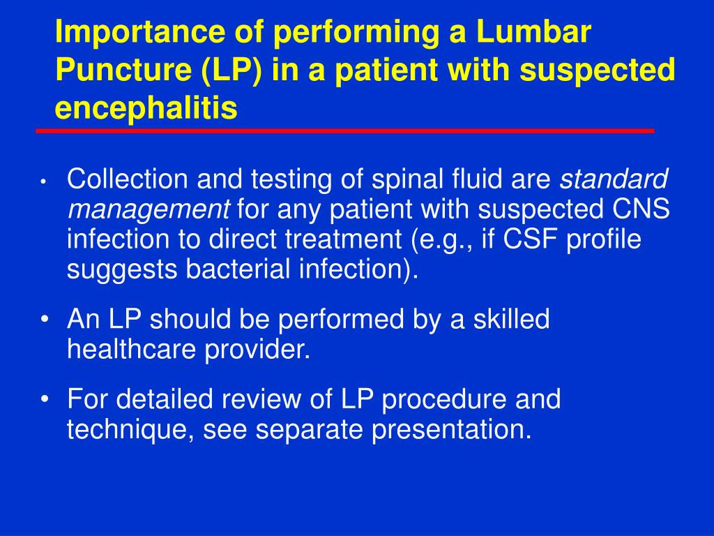 Importance of performing a Lumbar Puncture (LP) in a patient with suspected encephalitis