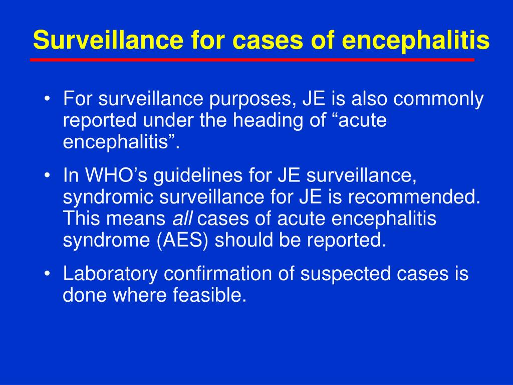 Surveillance for cases of encephalitis