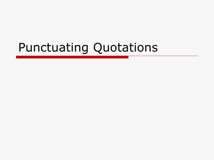 punctuating quotations n.
