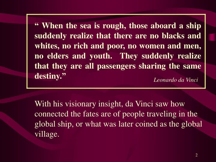 """"""" When the sea is rough, those aboard a ship suddenly realize that there are no blacks and whites,..."""