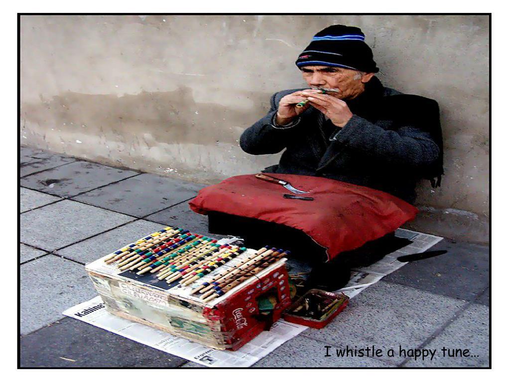 I whistle a happy tune…