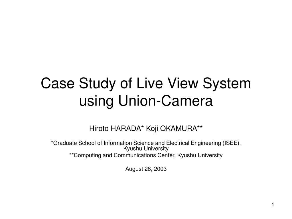 case study of live view system using union camera l.